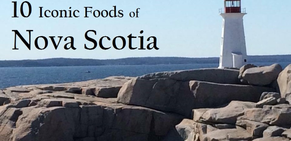 Iconic Foods of Canada: Nova Scotia