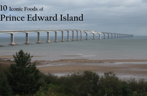 Iconic Foods of Canada: Prince Edward Island
