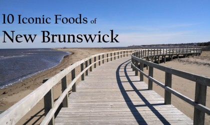 Iconic Foods of Canada: New Brunswick