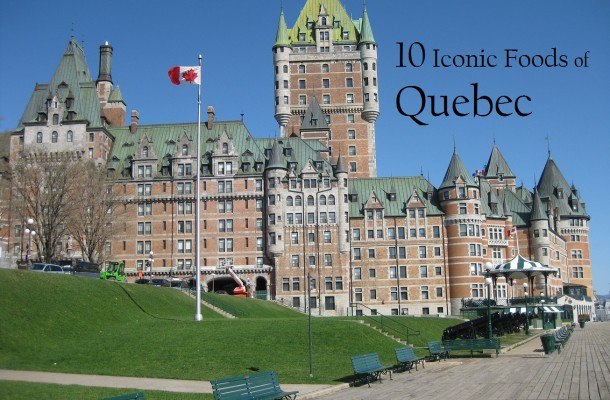 Iconic Foods of Canada: Quebec