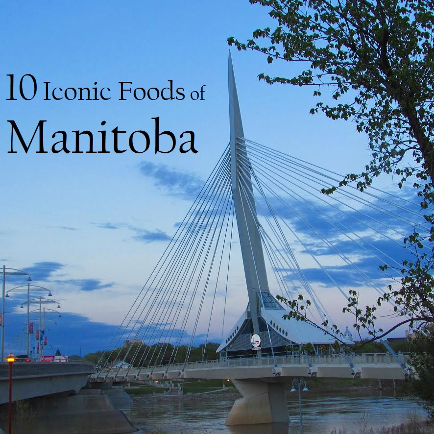 Iconic Foods of Manitoba - a celebration of Canadian food