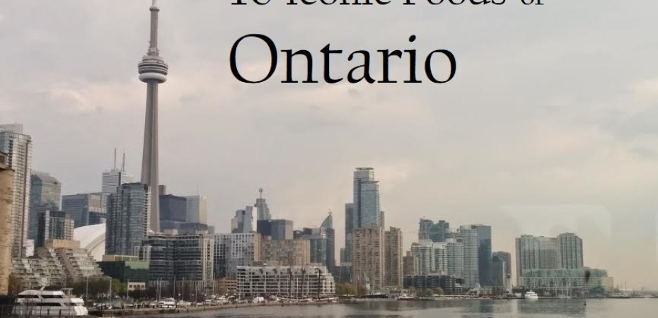 Iconic Foods of Canada: Ontario