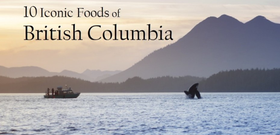Iconic Foods of Canada: British Columbia